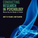 Conducting Research in Psychology: Measuring the Weight of Smoke (Available Titles CengageNOW)