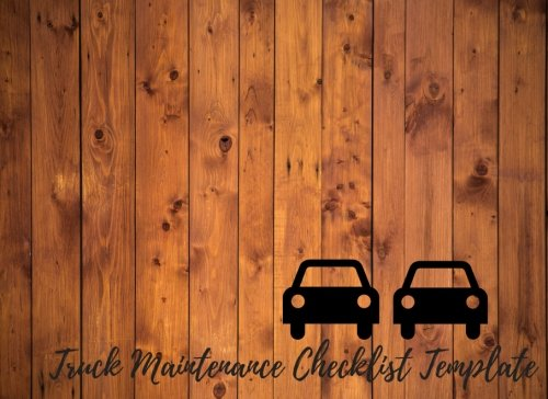 Truck Maintenance Checklist Template: Car Maintenance – Repair Log Book Journal. Log Date, Mileage, Repairs And Maintenance. Notebook With 100 Pages. (Auto Books)