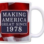 40th Birthday Gifts For All Making American Great Since 1978 Republican Gift Coffee Mug Tea Cup USA Flag