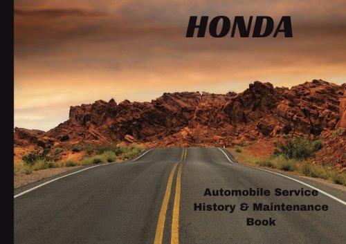 HONDA Automobile History & Maintenance Book: Vehicle Maintenance Log/Auto Log/Repair Record (Auto Journal/Logbook/Maintenance Record)