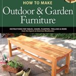 How to Make Outdoor & Garden Furniture: American Woodworker