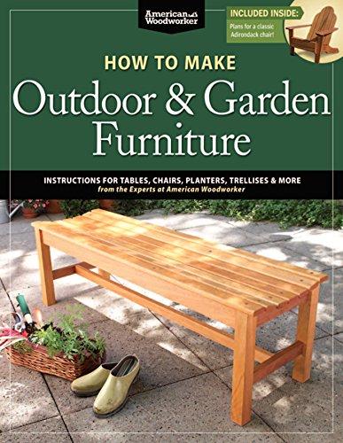 How to Make Outdoor & Garden Furniture: American Woodworker