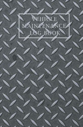 Vehicle Maintenance Log Book: Keep Track of Mileage, Maintenance, Repairs, Automobile Car Repair Record Logbook, Auto Mileage Log Book, Checklist … Repair Maintenance Log Book) (Volume 2)
