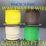16 GAUGE TRAILER LIGHT WIRE 400 FT ENNIS ELECTRONICS 4 WAY TRAILER LIGHT 100 FT SPOOLS PRIMARY CABLE BROWN GREEN YELLOW WHITE