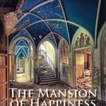 The Mansion of Happiness (FIELD Poetry Series)